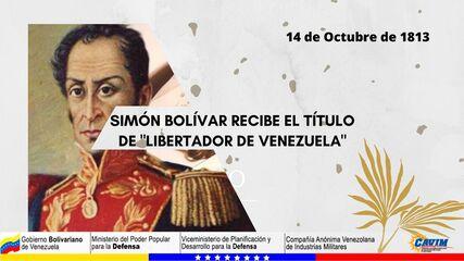 14 DE OCTUBRE 1813 SIMÓN BOLÍVAR RECIBE EL TÍTULO DE «LIBERTADOR DE VENEZZUELA»